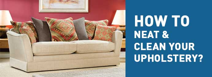 How to Neat & Clean Your Upholstery?